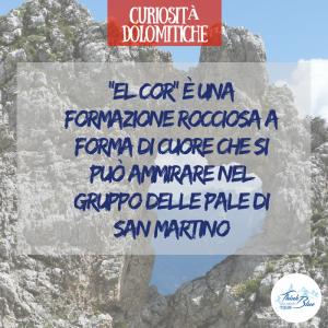 """""""El Cor"""" è una meraviglia naturale che si trova nel gruppo delle Pale di San Martino, a cavallo tra le valli di San Lucano e di Gares.  E' raggiungibile a piedi attraverso delle impegnative vie di salita, consigliate solo agli escursionisti più esperti."""