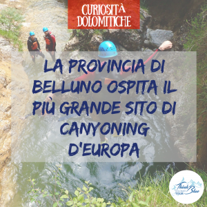 Una curiosità per gli amanti delle avventure adrenaliniche. Sapevate che la valle che collega Belluno ad Agordo è il paradiso del canyoning, anche detto torrentismo? Prendete nota per le vostre prossime vacanze nelle Dolomiti!